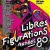 Exposition Libres Figurations, années 80