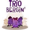 Trio Bergin'
