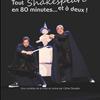 Tout Shakespeare en 80 minutes...et à deux