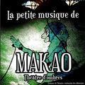 La petite musique de Makao
