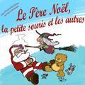 Le Père Noël, La Petite Souris Et Les Autres...