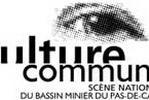 Culture Commune - Scène Nationale du Bassin Minier du Pas-de-Calais Loos en Gohelle