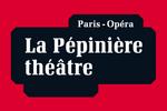 La Pépinière Théâtre Paris