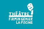 Théâtre Firmin Gémier / La Piscine Chatenay Malabry