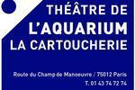 Théâtre de l'Aquarium Cartoucherie Paris