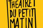Théâtre du Petit Matin Marseille