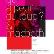 Qui a peur du loup ? & Macbeth