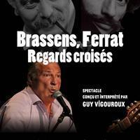 """Concert """"Brassens à Ferrat, regards croisés"""""""