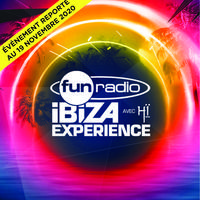 Fun Radio Ibiza Experience - Date initialement prévue en avril