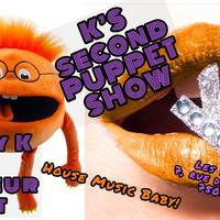 K's Second Puppet Show