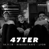 47TER - Ninkasi Kafé - Lyon