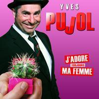 Yves Pujol - J'Adore Ma Femme