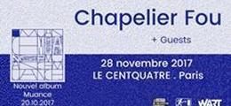 Chapelier Fou : Paris, Le Centquatre + guest