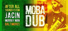 Mobadub #3: JACIN feat Murray Man + After All feat Baltimores