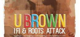 Roots Attack feat I Fi & U Brown (Jam) + Tonton Alex