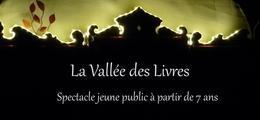 Spectacle La Vallée des Livres