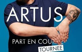 Spectacle Artus Dans Artus Part En Tournee