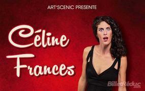 Spectacle Céline Frances Dans Ah Qu'Il Est Bon D'être Une Femelle !