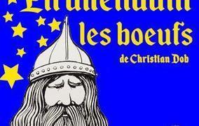 Spectacle En attendant les boeufs de Christian Dob