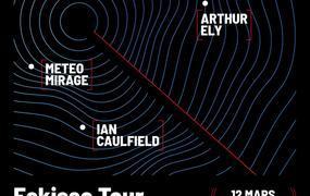 Concert Eskisse Tour • Arthur ELY, Météo Mirage, Ian Caulfield