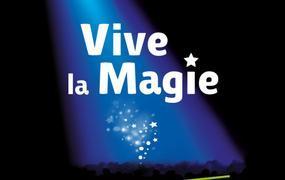 Spectacle Festival International Vive la Magie