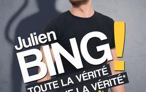Spectacle Julien Bing Dans Toute La Vérité, Rien Que La Vérité Ou Presque