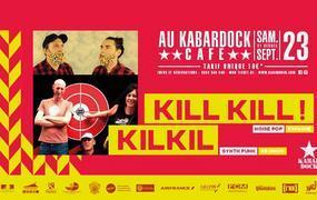 Concert Kilkil Et Kill Kill