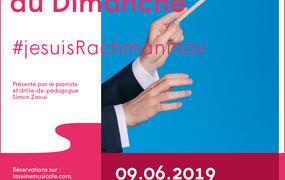 Concert Le Classique du Dimanche - #jesuisRachmaninov