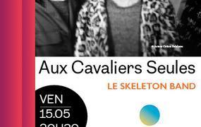Concert Le Skeleton Band - Aux Cavaliers Seules
