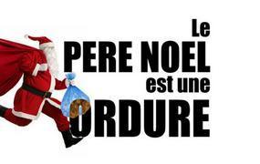 Spectacle Le Pere Noel Est Une Ordure