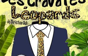 Spectacle Les cravates léopards de Christian Dob par la Cie de l'Embellie