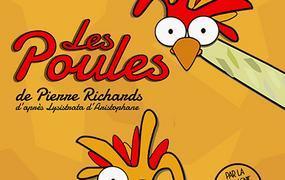 Spectacle Les poules de Pierre Richards (d'après Lysistrata d'Aristophane) par la Cie de l'Embellie