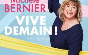 Spectacle Michèle Bernier - Vive Demain !