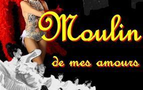 Spectacle Moulin de mes amours