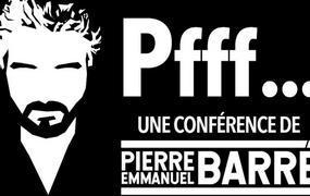 Spectacle Pierre-Emmanuel Barre Pfff...