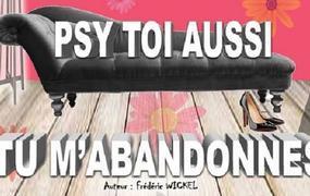 Spectacle Psy Toi Aussi Tu M'abandonnes