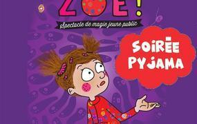Spectacle Va Te Coucher Zoé - Soirée Pyjama