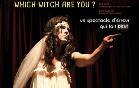 Spectacle A t on toujours raison ? Which witch are you ?