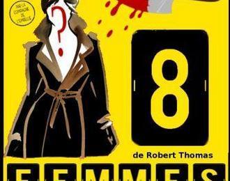 Huit Femmes de Robert Thomas par la Cie de l'Embellie
