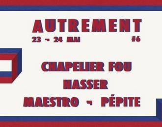 Autrement 6 / Chapelier Fou, Nasser, Maestro, Pépite