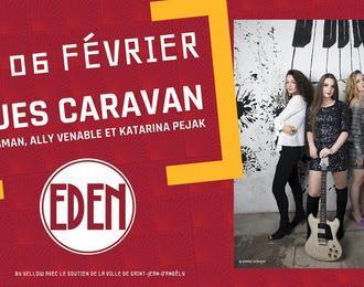 Concert Blues Caravan à l'Eden (Ina Forsman / Ally Venable / Katarina Pejak)
