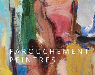 Exposition - Farouchement Peintres