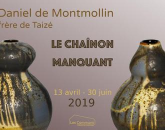 Exposition Daniel de Montmollin, frère de Taizé