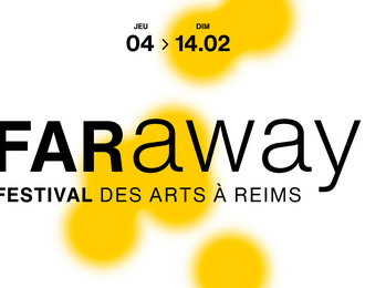 FARaway - Festival des Arts à Reims 2021