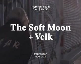 Le Cargö   The Soft Moon + Veik