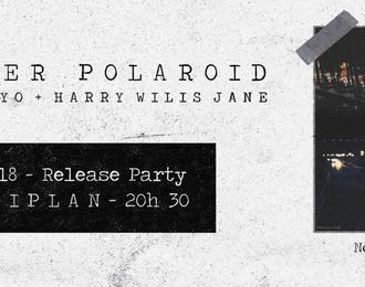 November Polaroid (Release Party) / Ohayo + HWJ