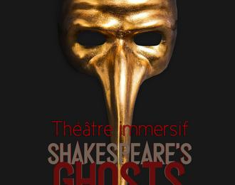 Shakespeare's Ghosts – Théâtre immersif