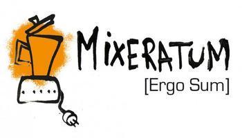 Collectif Mixeratum Ergo Sum
