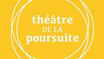 Le Théâtre de la Poursuite