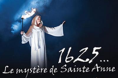 1625...le Mystere De Sainte-Anne à Sainte Anne d'Auray